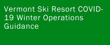 Vermont Ski Resort COVID19 Winter Operations Published: Guidance